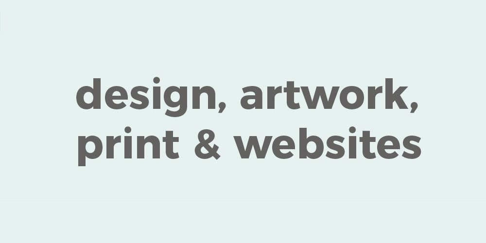 design, artwork, print and website