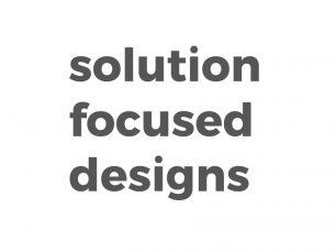 solution focused designs